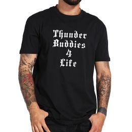 Фильм в натуральную величину онлайн-Thunder Buddies 4 Life T Shirt Забавный фильм Мужская футболка с коротким рукавом из аниме Высококачественная хлопковая футболка Белый черный сша