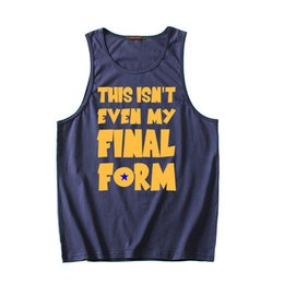 Wholesale printed forms - New Men Summer Cotton Tank Tops Vest Sleeveless Shirts Dragon Ball Z This Isn 'T Even My Final Form Print Tank Top