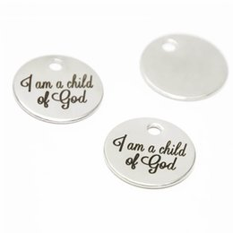 Wholesale Charms - 10pcs lot I am a child of God charm God Inspirational Stainless steel disc message Charm pendant 20mm