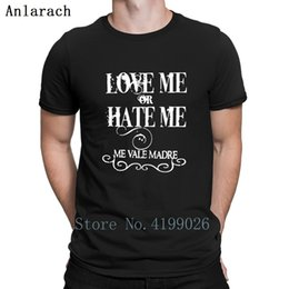 dcd0656115 Love Me Or Hate Me Me Vale Madre Mexic T-Shirt Original Family Unisex  Summer T Shirt For Men Tops Designs Newest
