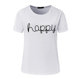 Wholesale Happy T Shirt - 2017 Apparel for Women Fashion T-Shirts Women Summer Short Sleeve Cotton Letter Happy Print Club Casual Plus Size Tops Tees
