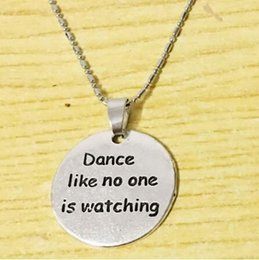 Wholesale Ballet Dance Gifts - 10pclot pendant necklace hot sale Dance Like No One Is Watching Engraved Necklace Dancer Lover Ballet Girls Birthday Graduation Dancing Gift