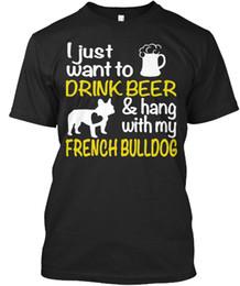 Beber cerveza colgar con mi Bulldog Francés I Just Want To y Stylisches camiseta Camisetas Casual Brand Clothing Cotton desde fabricantes