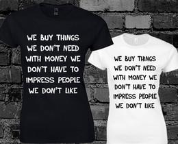 Precisa de filme on-line-Nós Compramos Coisas Que Não Necessitamos Senhoras T Shirt Moda Movie Film Quote Clube Da Luta