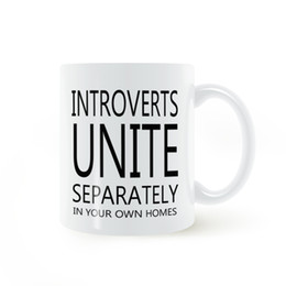 Wholesale United Coffee - Introverts Unite Separately In Your Own Homes Mug Coffee Milk Ceramic Cup Creative DIY Gifts Home Decor Mugs 11oz C188