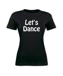 Barato Personalizado Camiseta Impressão O Pescoço Novidade Manga Curta Das Mulheres Let'S Dance Tees de