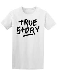plus size promotion t shirts Promo Codes - True Story Men's Tee The new popular T shirt hot promotion Short Sleeve Plus Size discount hot new top free shipping t-shirt