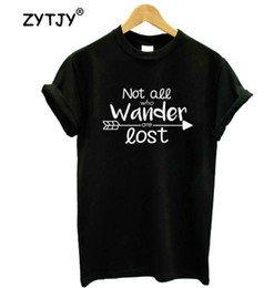 Wholesale lost shirt - Not all who wander are lost Print Women tshirt Cotton Casual Funny t shirt For Lady Girl Tee Hipster Tumblr Drop Ship Z-1146