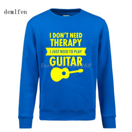 just hats Promo Codes - I Don't Need Therapy I Just Need To Play Guitar Funny Printed Hoodies Mens Spring Autumn Fashion Casual Cotton Sweatshirt