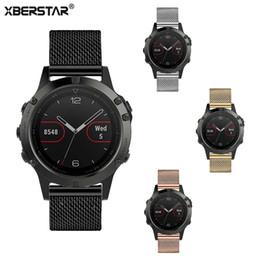 2019 оптовая продажа гарминов XBERSTAR миланский ремешок для часов для Garmin Fenix 5 Мультиспорт GPS часы из нержавеющей стали ремешок для часов 4 цвета для fenix 5 дешево оптовая продажа гарминов