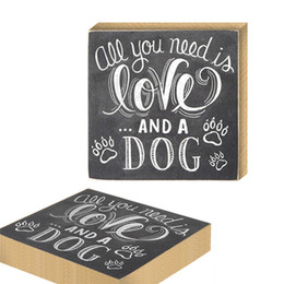 All You Need Is Love And A Dog Wooden Sign Chalkboards Desktop Sign Table Decoration Wood Sign Plaque Dog Artwork For Home Decor