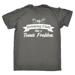 My Drinking Club… Problème de tennis MENS T-SHIRT tee anniversaire raquette beer bière ? partir de fabricateur