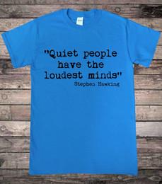 Wholesale Quiet Men - Commemorating Hawking Stephen Hawking Quiet People Quote Introvert T-Shirt