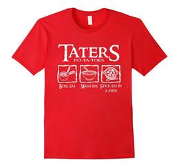 Wholesale Red Boils - TATERS Potatotes Boil Em Mash Em Stick Em In A Stew T-Shirt