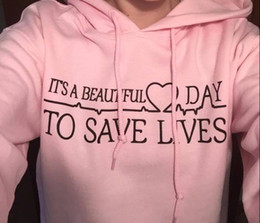 Wholesale Beautiful Hoodies - ITS A BEAUTIFUL DAY TO SAVE LIVES Hoodie Women Long-Sleeved Hoodies Sweatshirt Tops Letter Printed Girls Pullovers Blouse