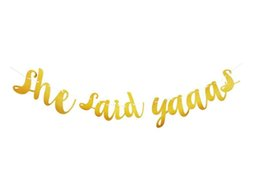 2019 decorações extravagantes do partido Ela Disse Yaaas Banner Ouro Fantasia Sentiu Glitter Festa de Noivado Foto Prop Bandeira Bachelorette Parties Decorações decorações extravagantes do partido barato