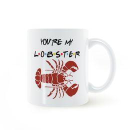Wholesale cartoon lobsters - Friends TV Show You're My Lobster Mug Coffee Milk Ceramic Cup Creative DIY Gifts Home Decor Mugs 11oz T1219