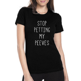 Женская рубашка онлайн-Женская футболка Stop Petting My Peeves - модная женская футболка с коротким рукавом из хлопка с коротким рукавом с изображением футболки Tumblr Saying