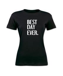 Sexy t-shirt sprüche online-Das T-Stück der Frauen bester Tag überhaupt Frauen-T-Shirt Kühle Sprüche Grafisches T-Stück Modemarke-Kleidung nette T-Shirts T-Shirt der Dame preiswertes reizvolles Oberseiten-T-Stück