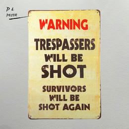Wholesale Metal Wall Arts - DL-Vintage Metal Warning Sign:Trespassers Will Be Shot. Survivors Will Be Shot Again modern wall art