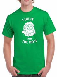 2b9a1d3a54 Details zu I Do It For The Ho's T Shirt Christmas Xmas T-shirt Tee Santa  Claus Funny Gift Funny free shipping Unisex tee