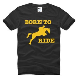 Wholesale Red Horse Riding - Born To Ride Horse Riding Creative Novelty Printed Men's T-Shirt T Shirt For Men 2016 New Short Sleeve O Neck Cotton Top Tee