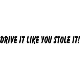 2019 citations autocollant Tout comme vous avez volé conduire, dire drôle autocollants de voiture vinyle autocollants d'emballage de voiture autocollants de corps citations drôles promotion citations autocollant