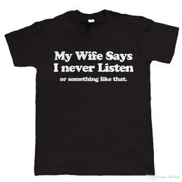 Canada Mode de style d'été Ma femme dit que je n'écoute jamais, Mens Funny T Shirt, ift pour lui Offre
