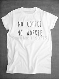 d1bdd9a9d Wholesale-New 2015 Women Harajuku Letter no coffee no workee Print Black  White Tees Cotton t shirt camisetas femininas tshirt Casual tops