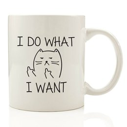 Wholesale mark girls - I Do What I Want customize mugs girls boys Funny Mark coffee cup ceramic cup birthday gifts 48pcs lot