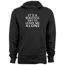 Wholesale Beautiful Hoodies - it's a beautiful day to leave me alone Mens & Womens Retro Hoodies Sweatshirts