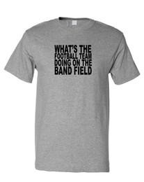 campo de fútbol Rebajas ¿Qué está haciendo el equipo de fútbol en la banda Field T-Shirt TeeFunny envío gratis Unisex regalo casual