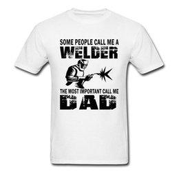 41ba03b99 Latest White Men Tshirt Print Welder Dad Father T Shirt Best Gift Top  Quality Clothing Shirt Sweatshirt 100% Cotton Title Tees