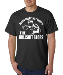 baad1091 When The Helmet Drops The BS Stops T-Shirt - Welding Mask Welder Funny Tee  Newest Top Tees,Fashion Style Men Tee,