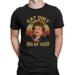 Eat Dirt And Die Trash Blanche Devereaux Golden Girls Sitcom Fan T Shirt