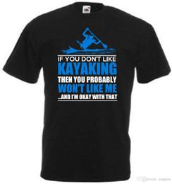 Lustiges kayaking T-Shirtgeschenk Wenn Sie nicht Kayak fahren mögen, mag ich Sie nicht f15b von Fabrikanten