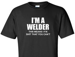 58c03c92 I'M A WELDER T-Shirt This Means I Fix S**T You Can't Ironworker Weld Funny  Shirt Tees Custom Jersey t shirt