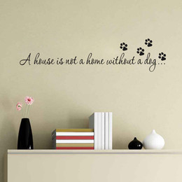 stick peel wall Promo Codes - A House Is Not A Home Without A Dog Wall Art Decal Inspiration Quote Bedroom Decor Sticker