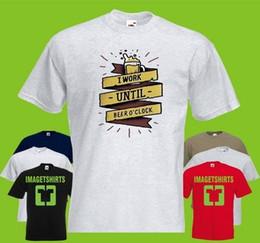 2019 t uhr Ich arbeite bis Bier O-Clock DRUCKTE T-SHIRT T-Shirt T-Shirt Kunst Classic Quality High T-Shirt günstig t uhr