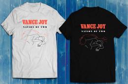 freude schwarz Rabatt Vance Joy Nation von zwei schwarzen T-Shirt der weißen Männer S-2XL Lustiges freies Verschiffen Unisexbeiläufiges T-Shirt