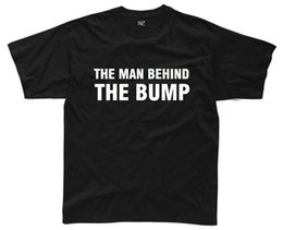 1bc980184270c THE MAN BEHIND THE BUMP Mens T-Shirt S-3XL Funny Printed Baby Joke Daddy  Baby Funny free shipping Unisex Casual Tshirt top