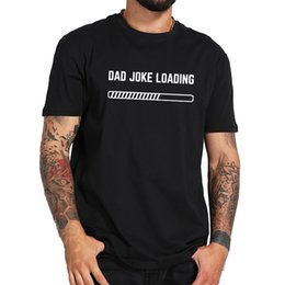 61a73c51 EU Size 100% Cotton Dad Joke Loading Cool Father Original Pattern Print  Hipster Fashion Fitness High Quality T-shirt