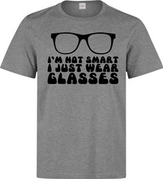 I m Not Smart I Just Wear Glasses Funny men s (woman s available) grey t  shirt Tees Custom Jersey free shipping t shirt 6206ba5f6
