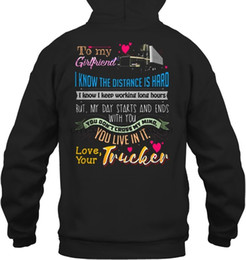 trucker hoodies  Rabatt Männer Hoodie zu meiner Freundin Ich kenne die Entfernung ist hart, aber mein Tag Stars And Ends With You Love Your Trucker Frauen Street