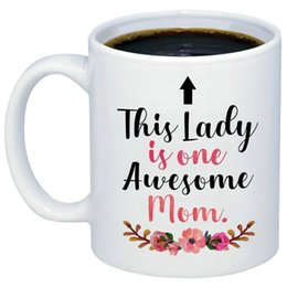 $enCountryForm.capitalKeyWord Australia - Mother's Day Gift - This Lady Is One Awesome Mom Coffee Mug - Funny Touching Quote 11oz Ceramic Cup For Birthday, Christmas, Valentine&