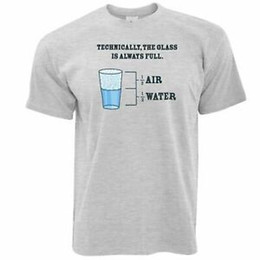 $enCountryForm.capitalKeyWord Australia - Novelty PhiloShort-Sleevephy T Shirt The Glass Is Always Full Technically Water Air