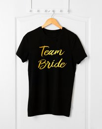 Wholesale Team Bride T Shirt Hen Party T Shirt Engagement Gifts Wedding Party Bridesmaid Funny Unisex