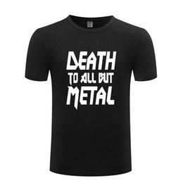$enCountryForm.capitalKeyWord Australia - Death To All But Metal T Shirt Men Hip Hop Slogan Heavy Metal Cotton Short Sleeve Funny Tshirt Streetwear T-Shirt for Men Women