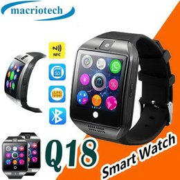 $enCountryForm.capitalKeyWord Australia - Q18 Smart Watches for Android Phones Bluetooth Smartwatch with Camera Wristwatch Band Support TF Sim Card Slot Bluetooth NFC Connection