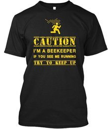 Sh Fashion UK - Beekeeper Gift - Caution I'm A If You See Me Running Wholesale Cool Casual Sleeves Cotton T-Shirt Fashion New T Shirts Tagless Tee T-Sh